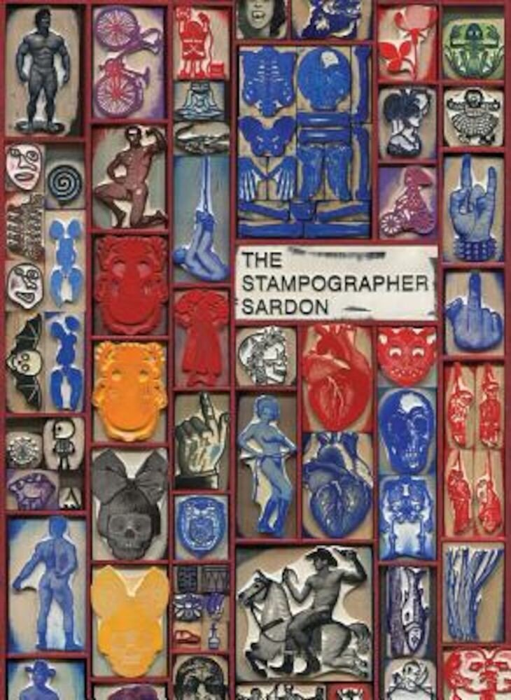 Vincent Sardon: The Stampographer, Hardcover