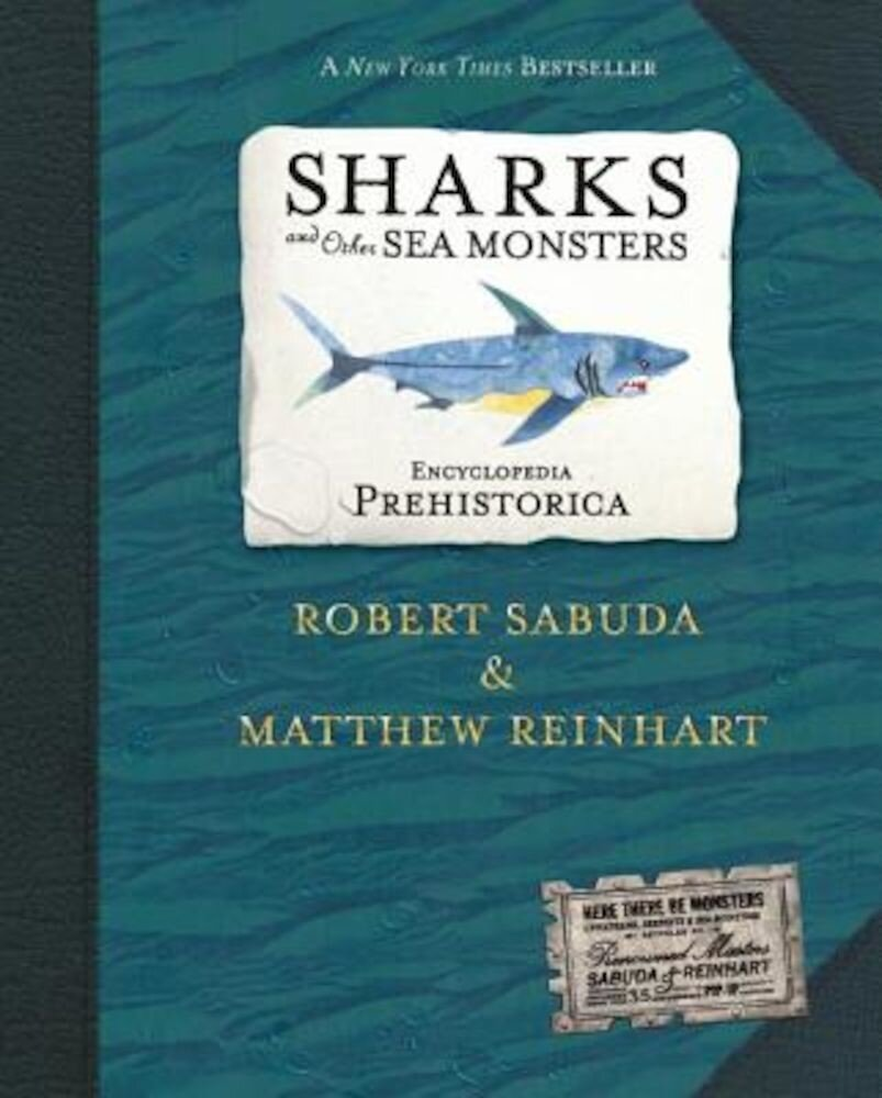Encyclopedia Prehistorica Sharks and Other Sea Monsters: The Definitive Pop-Up, Hardcover