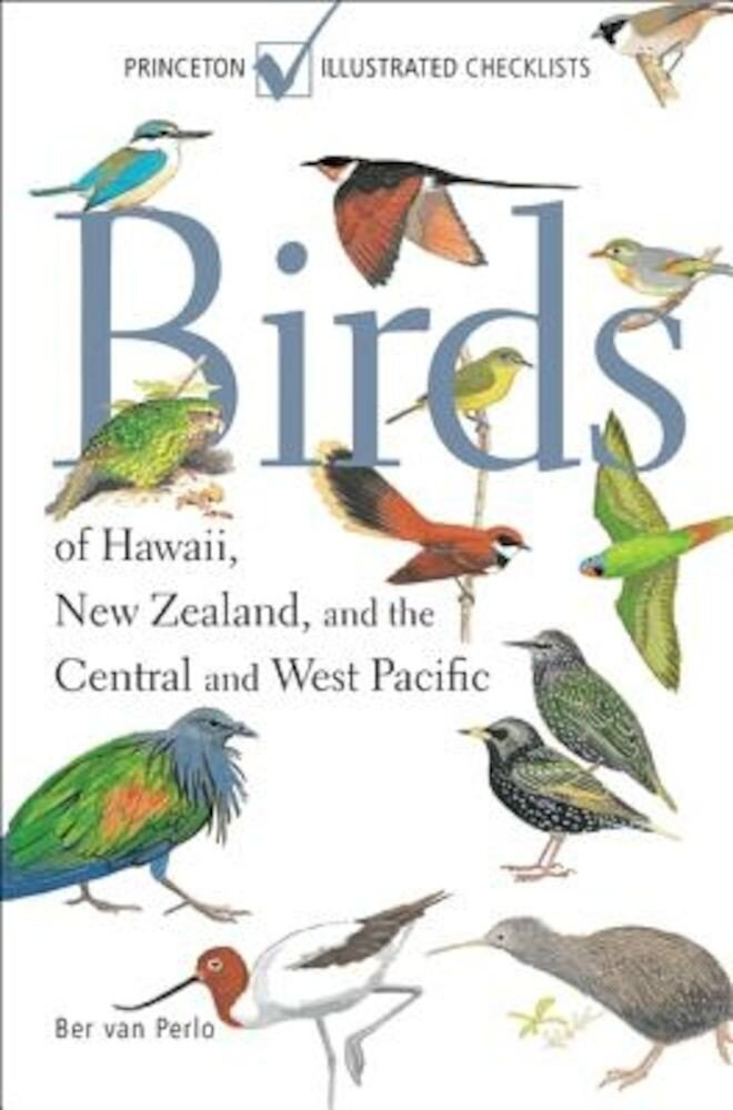 Birds of Hawaii, New Zealand, and the Central and West Pacific, Paperback