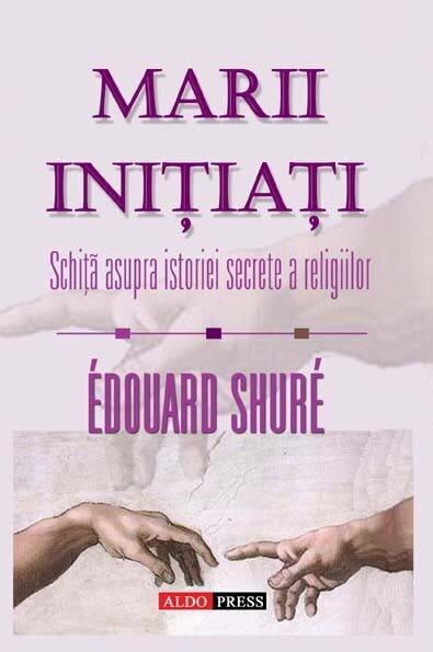 Marii initiati. Schita asupra istoriei secrete a religiilor (eBook)
