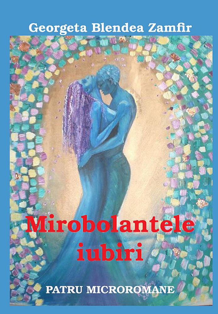 Mirobolantele iubiri - Patru micromane