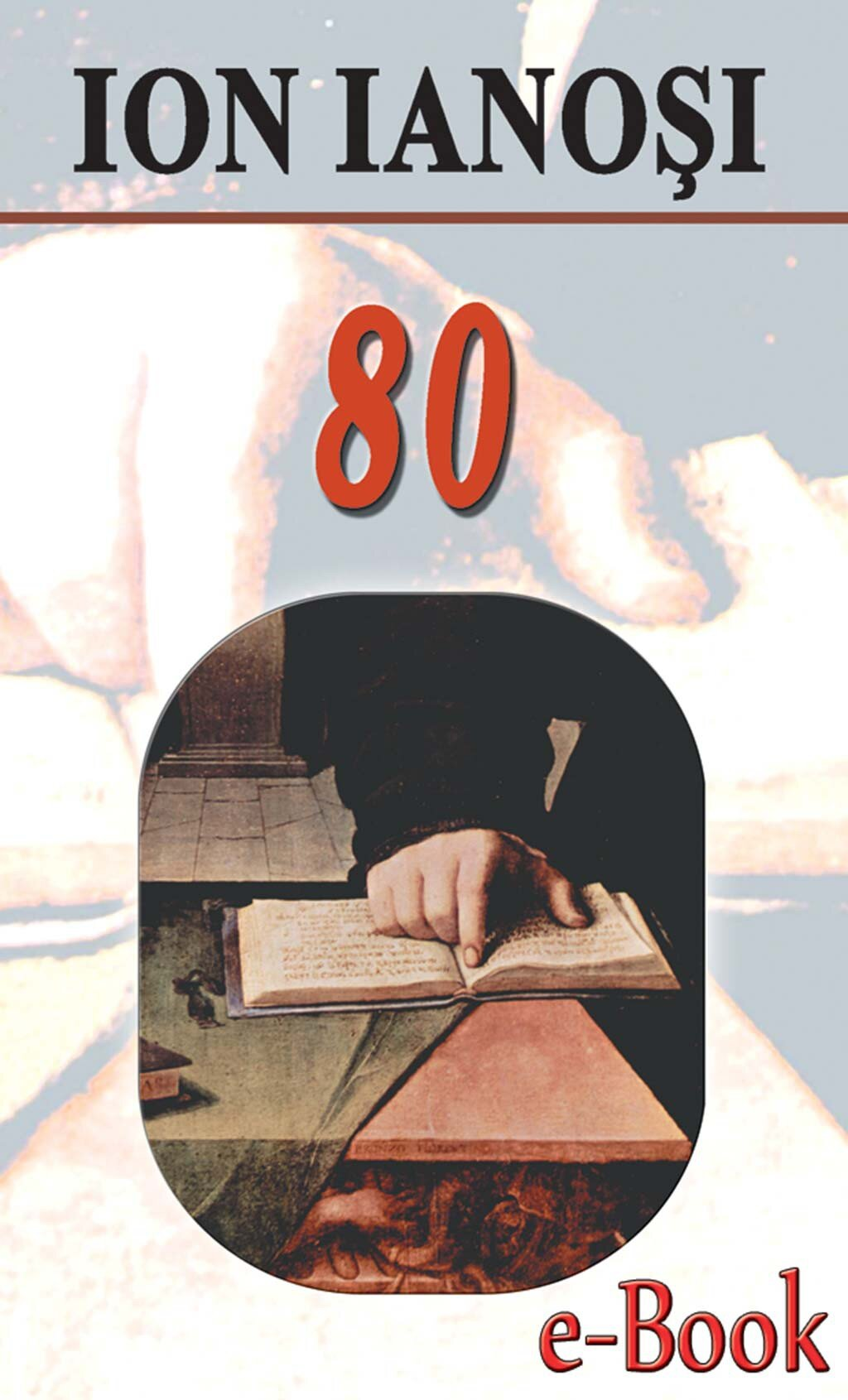 Ion Ianosi - 80 (eBook)