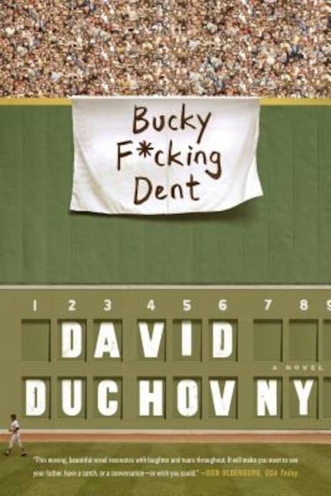 Bucky Fcking Dent, Paperback
