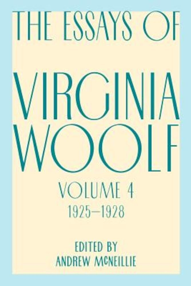 Essays of Virginia Woolf, Vol. 4, 1925-1928, Paperback