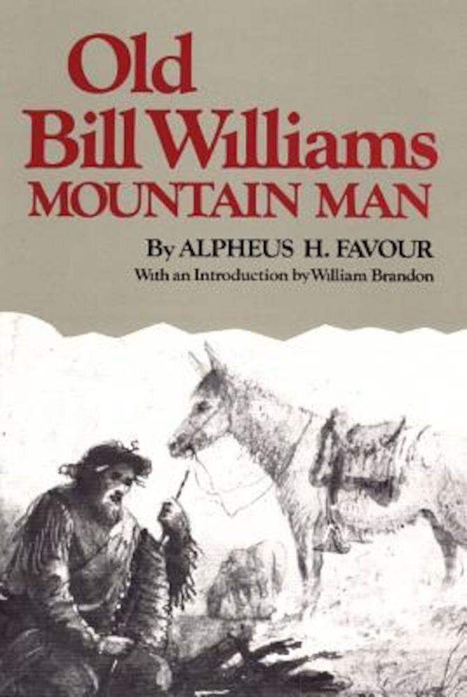 Old Bill Williams, Mountain Man, Paperback