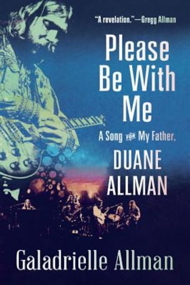 Please Be with Me: A Song for My Father, Duane Allman, Paperback