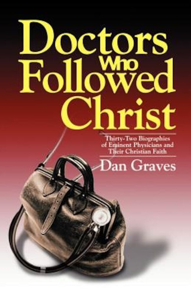 Doctors Who Followed Christ, Paperback