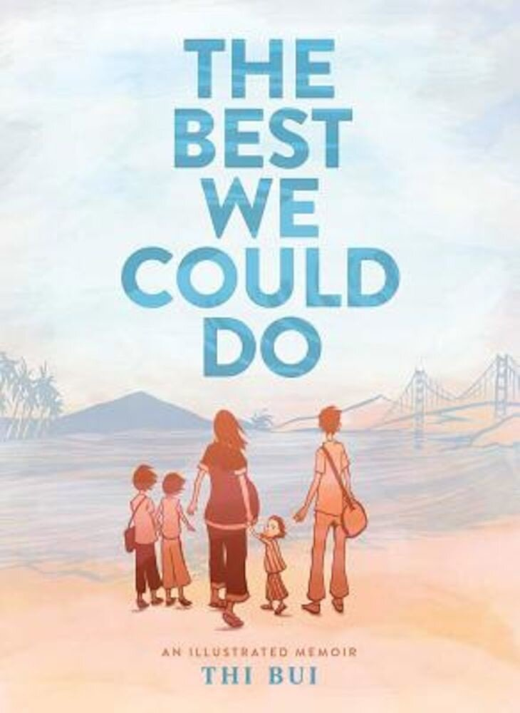 The Best We Could Do: An Illustrated Memoir, Hardcover