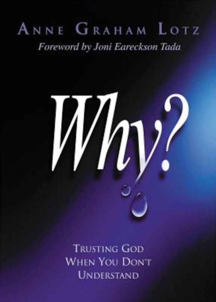 Why?: Trusting God When You Don't Understand, Paperback
