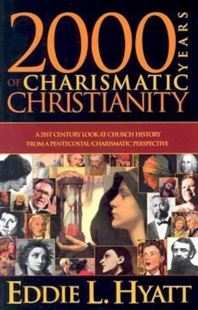 2000 Years of Charismatic Christianity: A 21st Century Look at Church History from a Pentecostal/Charismatic Prospective, Paperback
