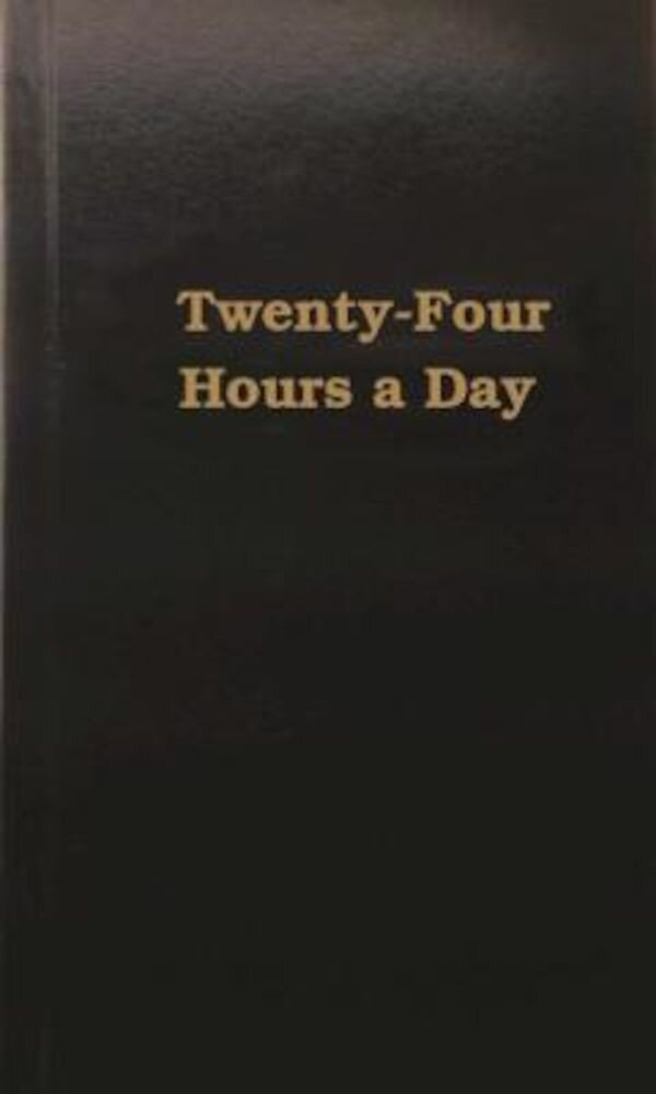 Twenty Four Hours a Day, Hardcover