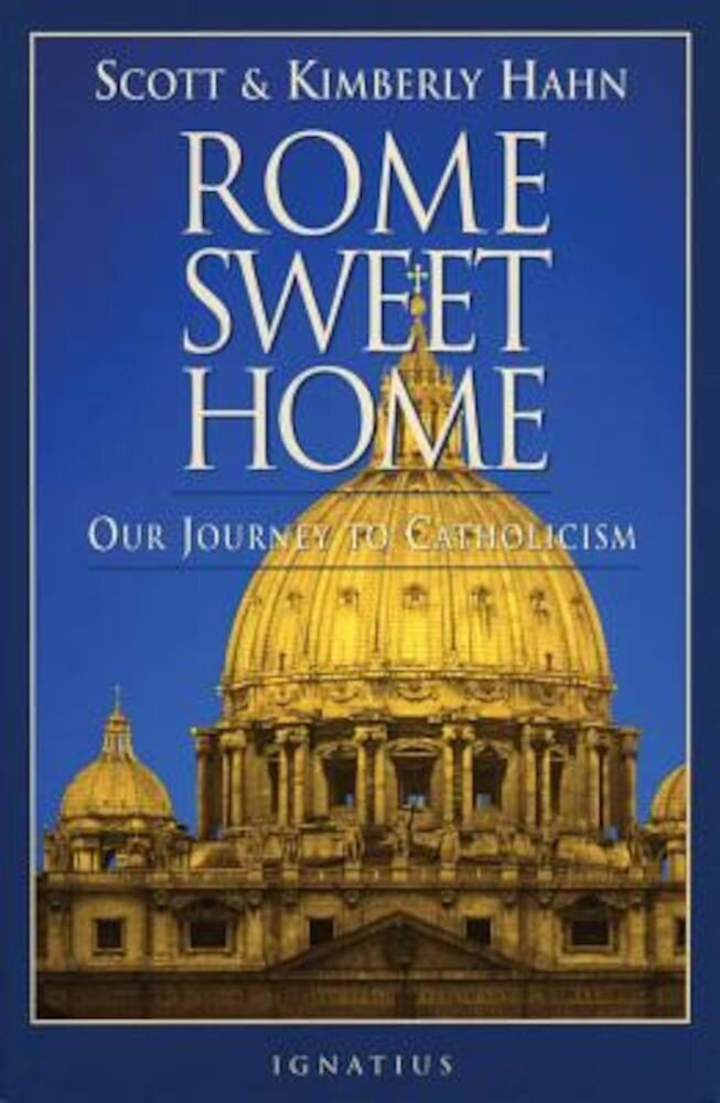Rome Sweet Home: Our Journey to Catholicism, Paperback