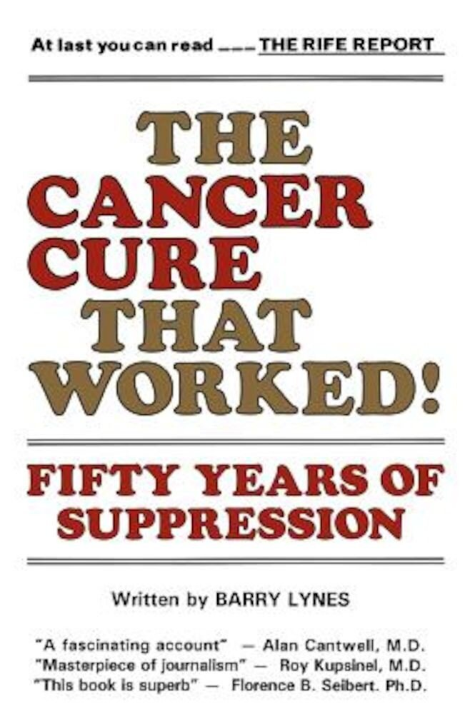 The Cancer Cure That Worked!: Fifty Years of Suppression, Paperback