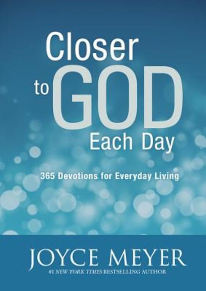 Closer to God Each Day: 365 Devotions for Everyday Living, Hardcover