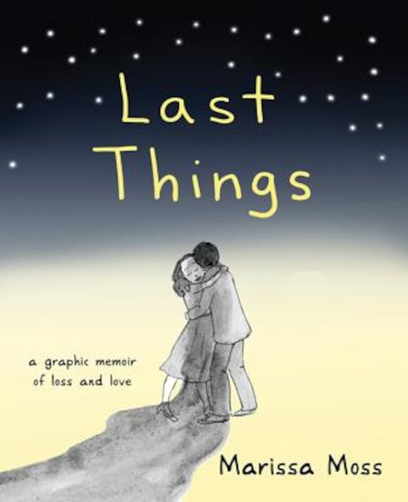 Last Things: A Graphic Memoir of Loss and Love, Paperback