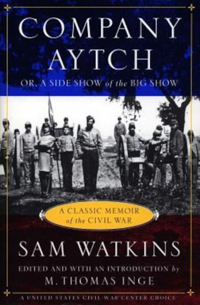 Company Aytch: A Classic Memoir of the Civil War, Paperback
