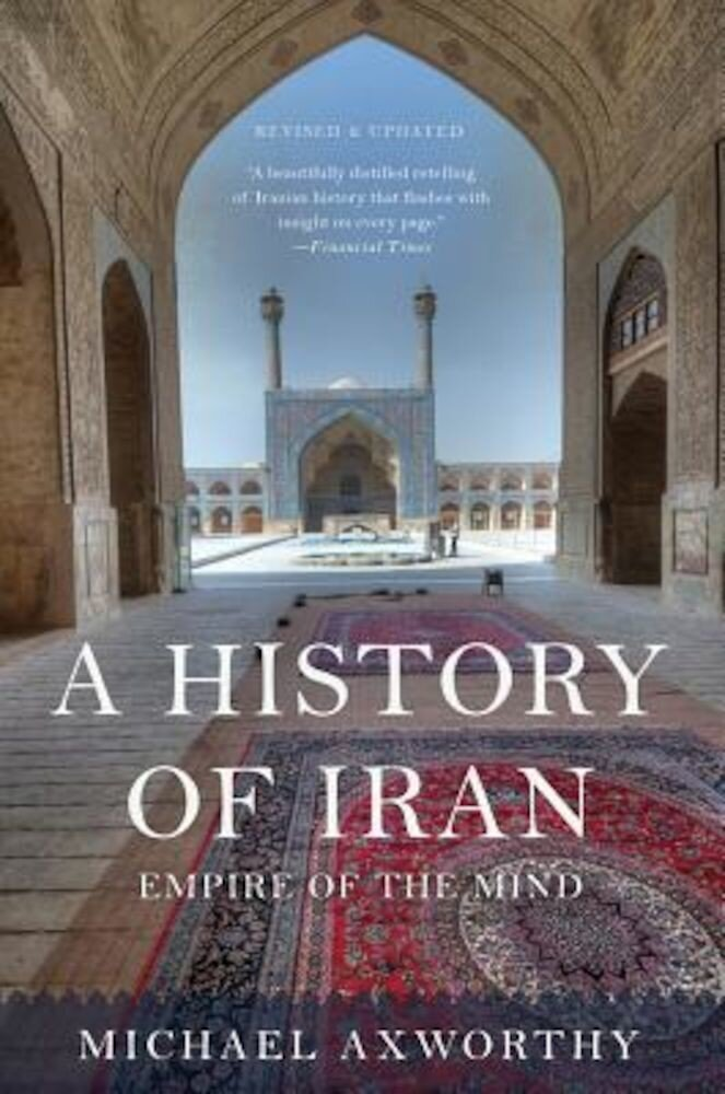 A History of Iran: Empire of the Mind, Paperback
