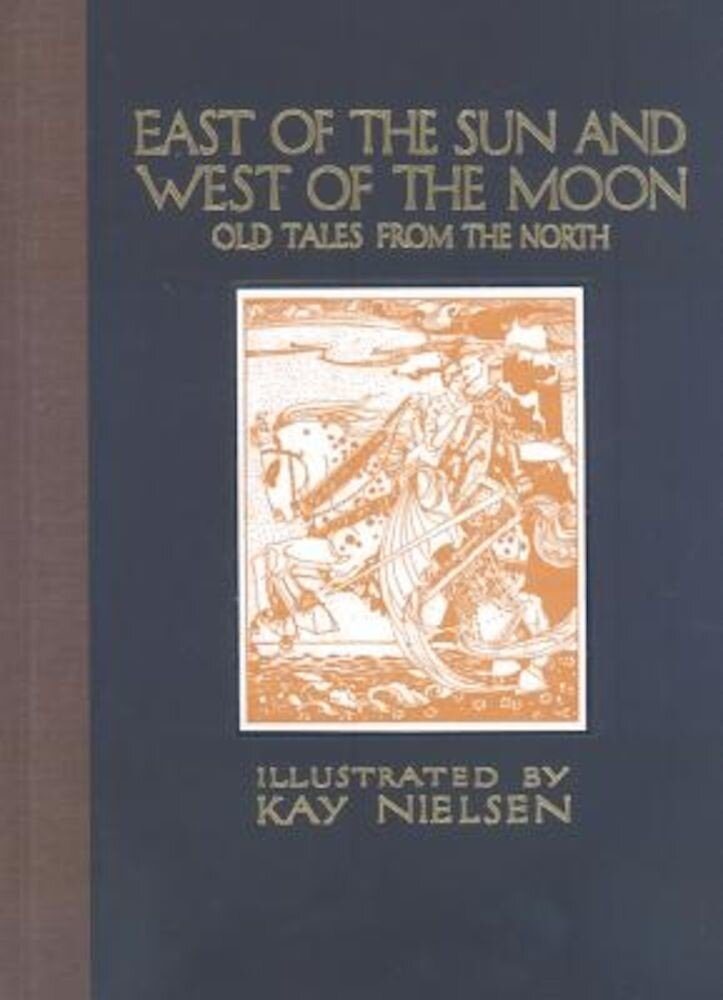 East of the Sun and West of the Moon: Old Tales from the North, Hardcover