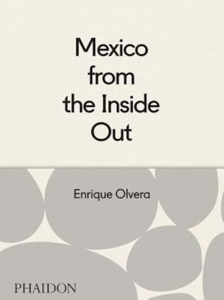 Mexico from the Inside Out, Hardcover