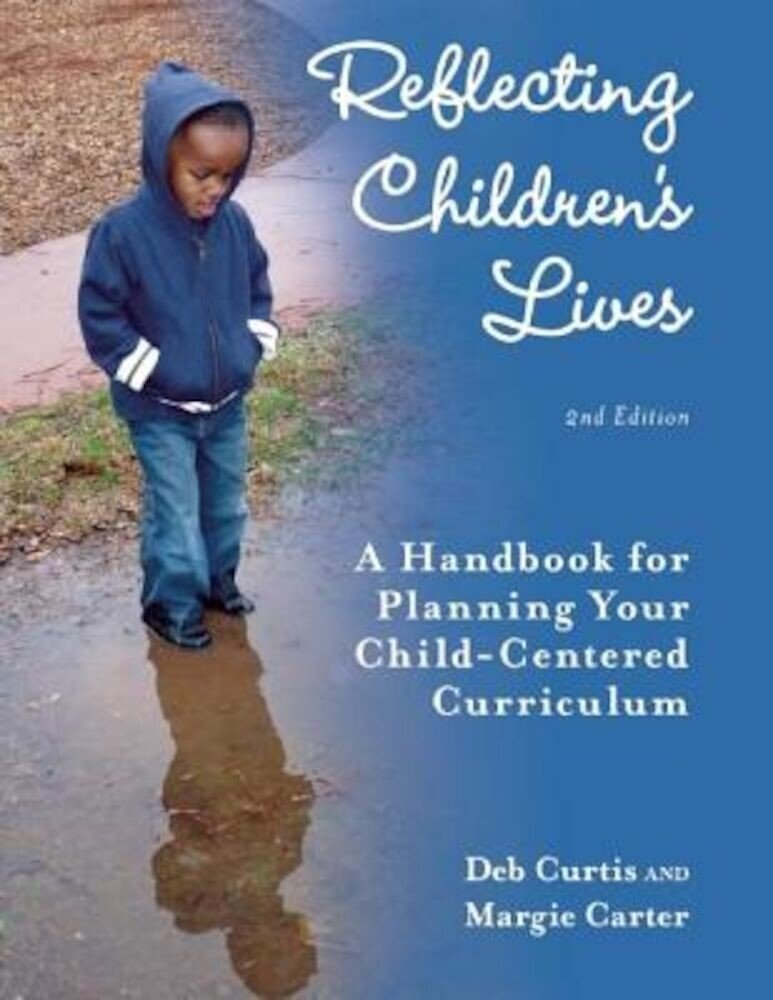 Reflecting Children's Lives: A Handbook for Planning Your Child-Centered Curriculum, Paperback