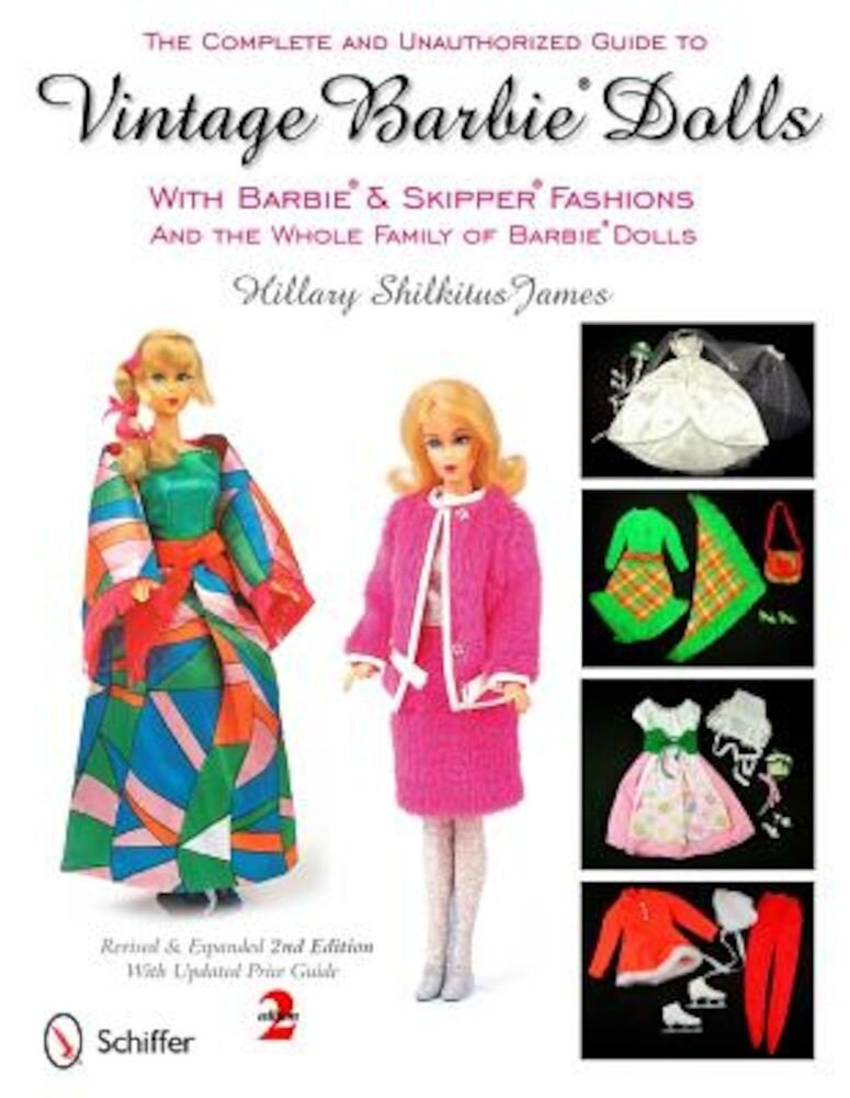 The Complete and Unauthorized Guide to Vintage Barbie Dolls: With Barbie & Skipper Fashions and the Whole Family of Barbie Dolls, Paperback