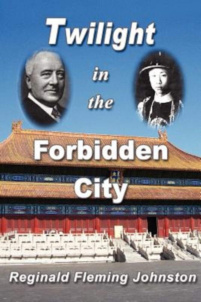 Twilight in the Forbidden City (Illustrated and Revised 4th Edition), Paperback