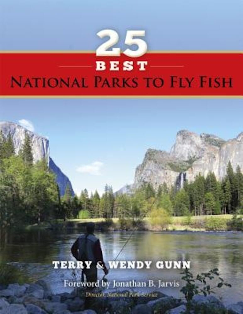 25 Best National Parks to Fly Fish, Paperback