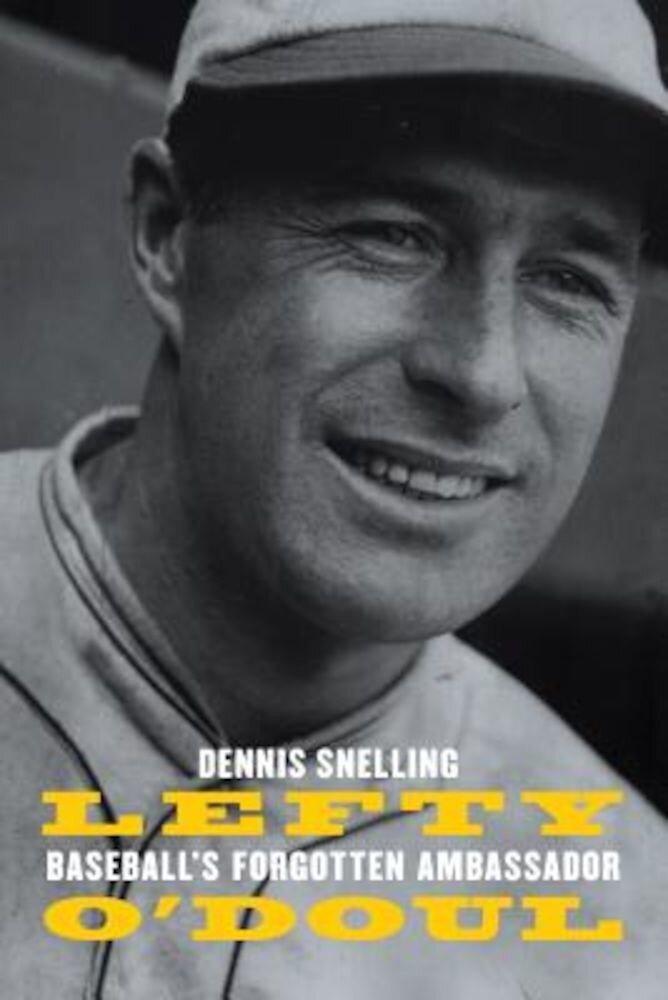 Lefty O'Doul: Baseball's Forgotten Ambassador, Hardcover