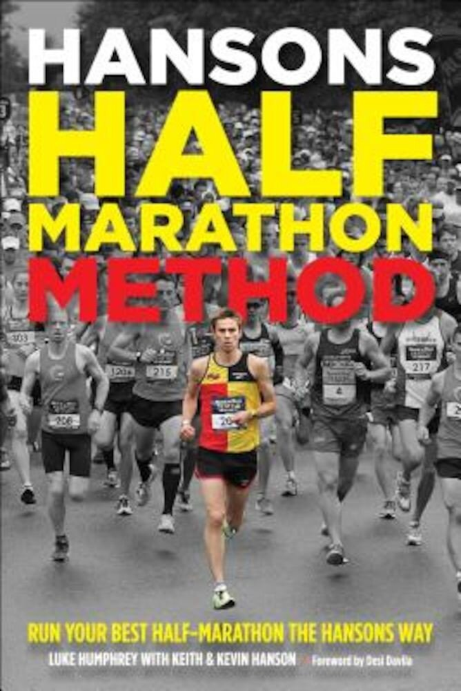 Hansons Half-Marathon Method: Run Your Best Half-Marathon the Hansons Way, Paperback