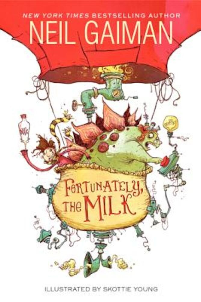 Fortunately, the Milk, Paperback