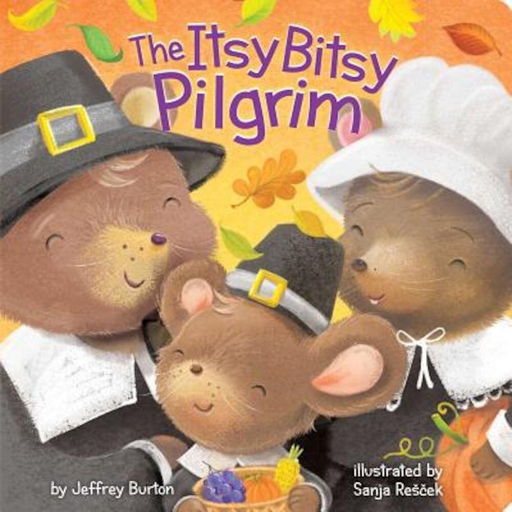 The Itsy Bitsy Pilgrim, Hardcover