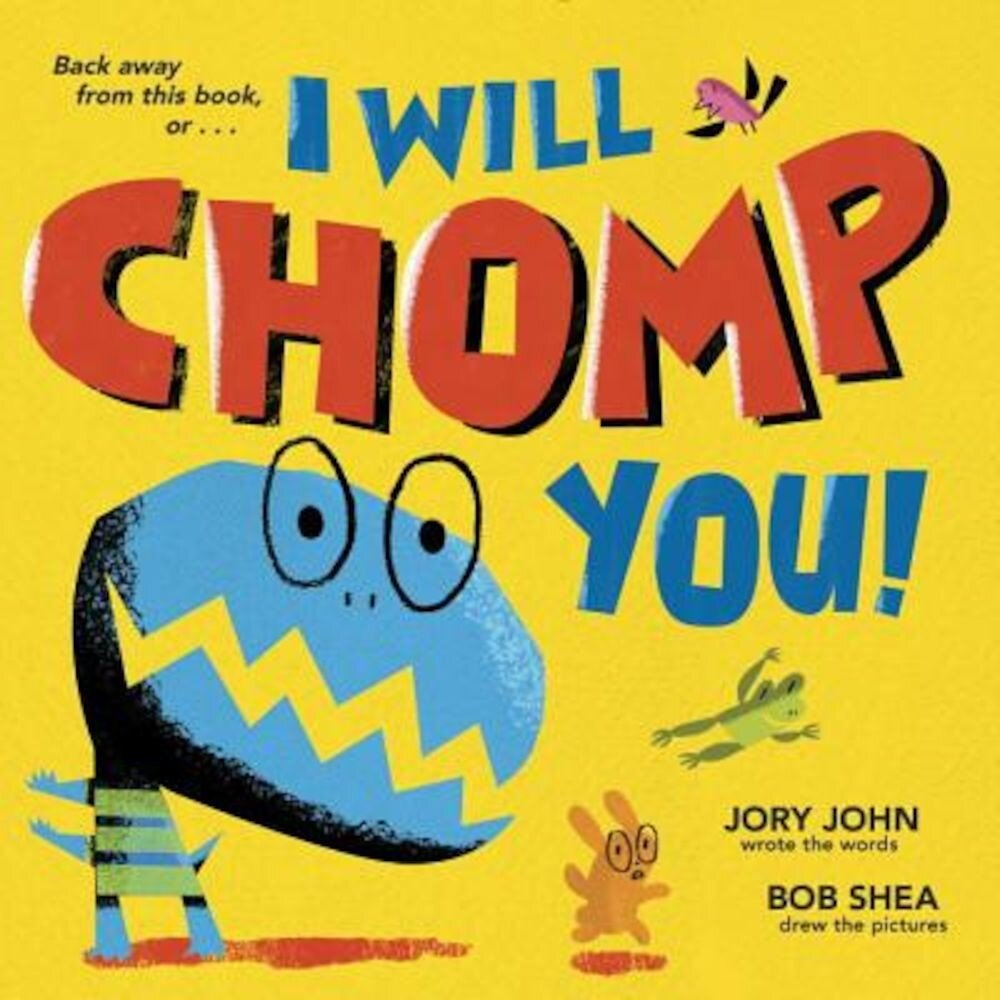 I Will Chomp You!, Hardcover