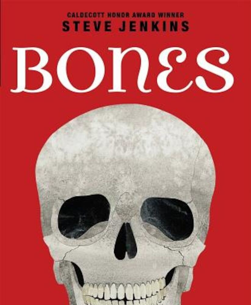 Bones: Skeletons and How They Work, Hardcover