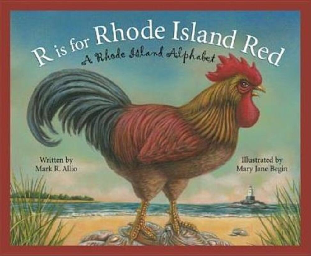 R Is for Rhode Island Red: A Rhode Island Alphabet, Hardcover