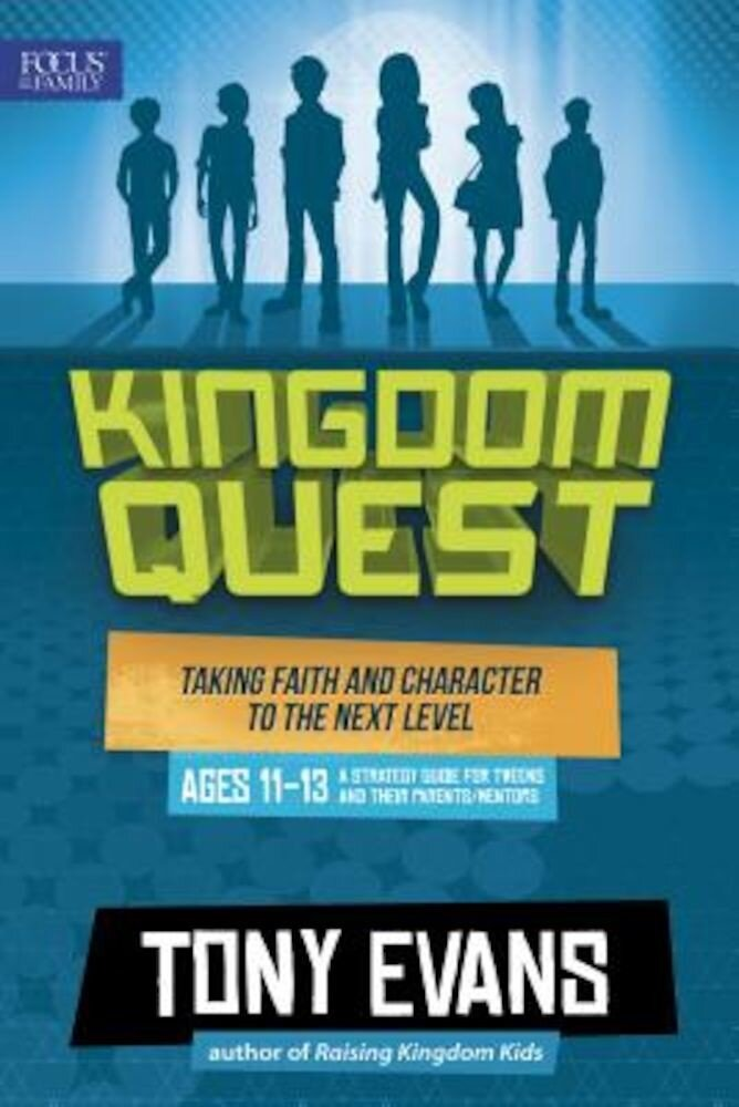 Kingdom Quest: A Strategy Guide for Tweens and Their Parents/Mentors: Taking Faith and Character to the Next Level, Paperback