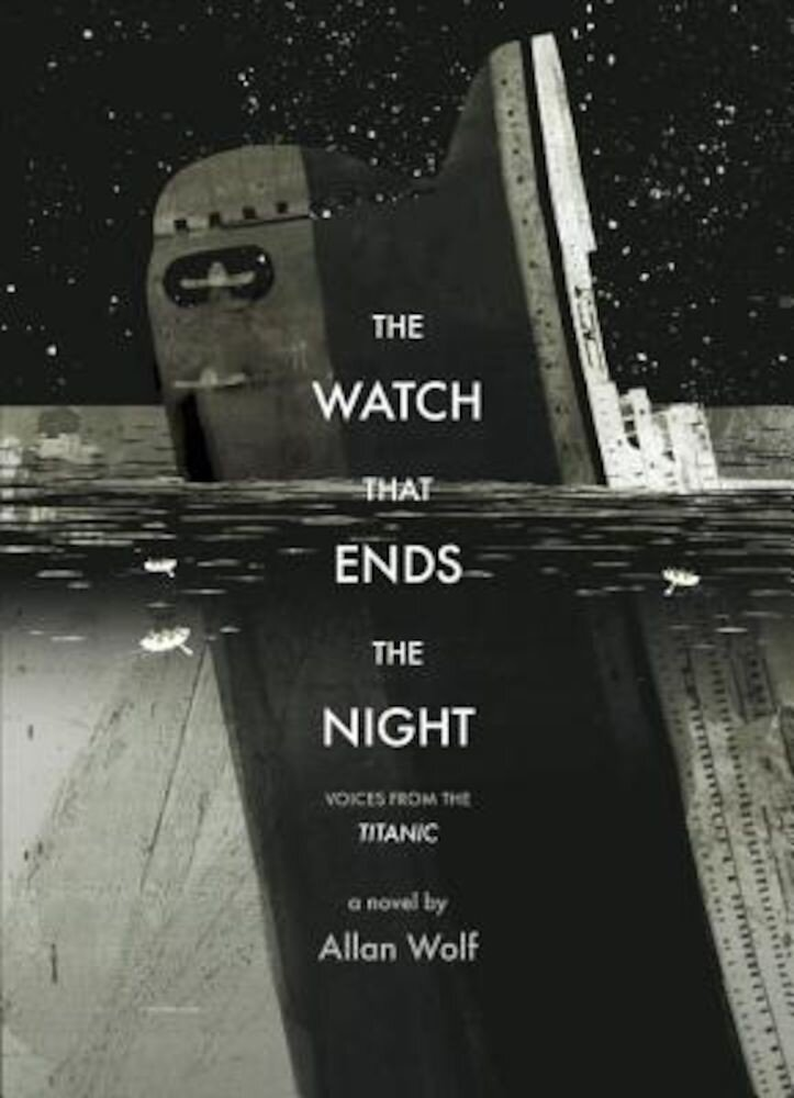 The Watch That Ends the Night: Voices from the Titanic, Paperback