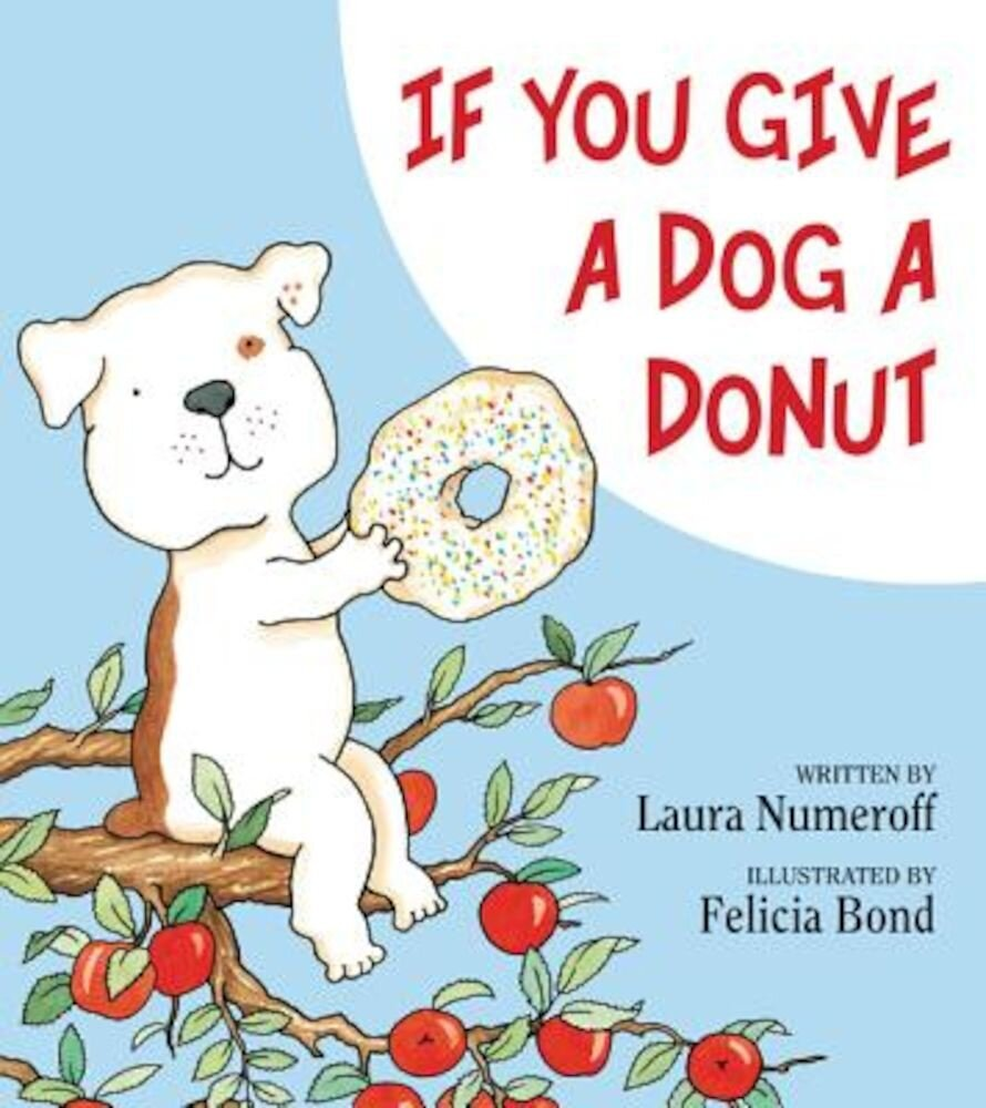 If You Give a Dog a Donut, Hardcover