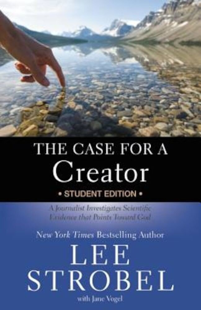 The Case for a Creator: A Journalist Investigates Scientific Evidence That Points Toward God, Paperback