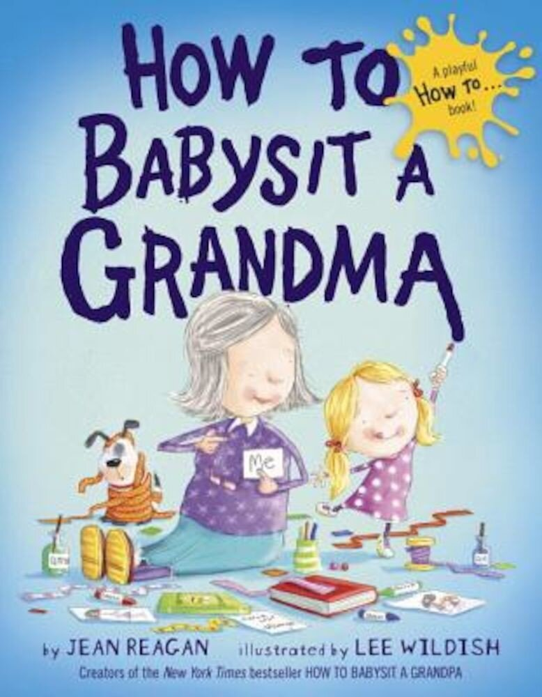 How to Babysit a Grandma, Hardcover