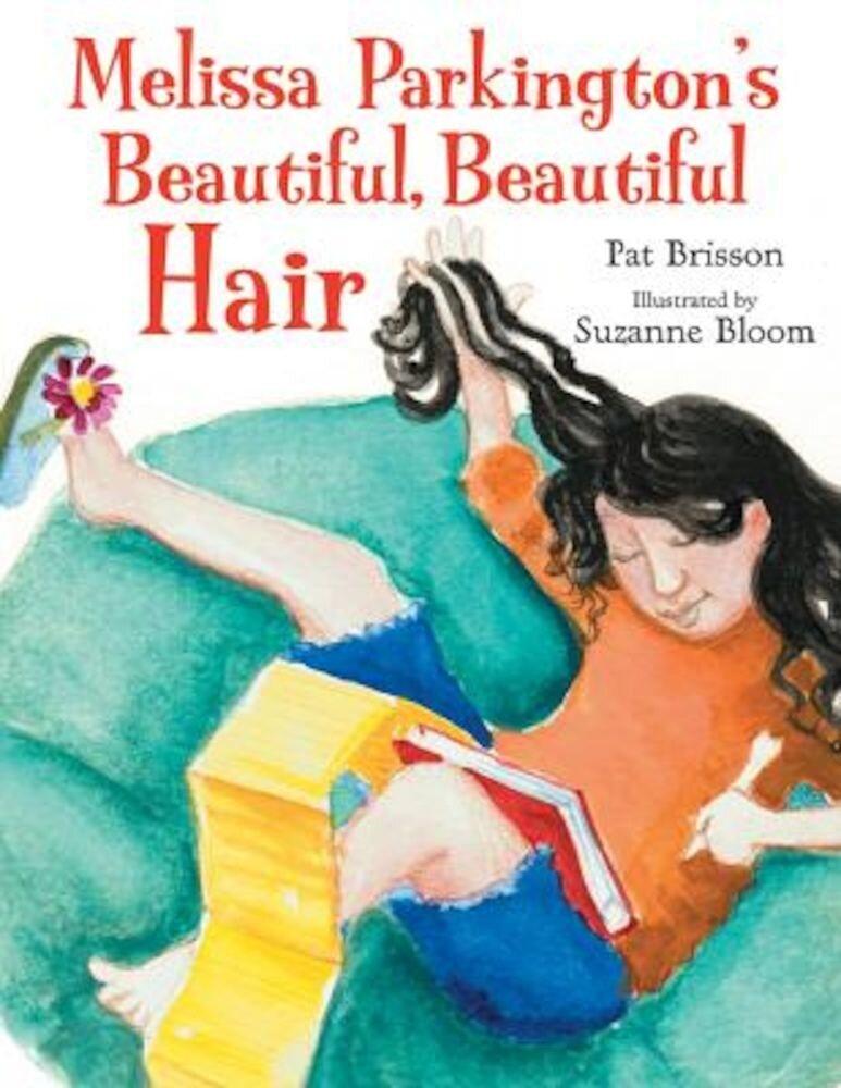 Melissa Parkington's Beautiful, Beautiful Hair, Hardcover