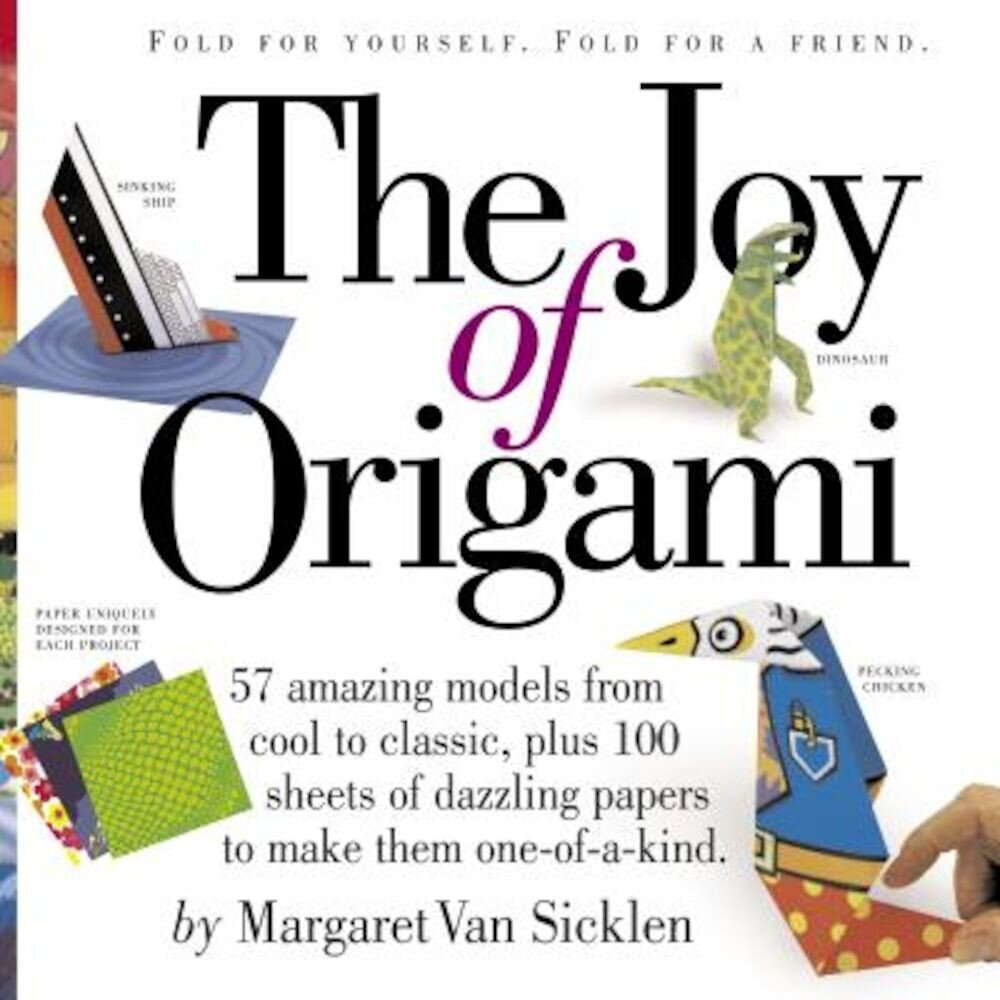 The Joy of Origami [With 100 Sheets of Origami Paper], Paperback