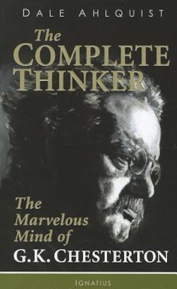 The Complete Thinker: The Marvelous Mind of G.K. Chesterton, Paperback