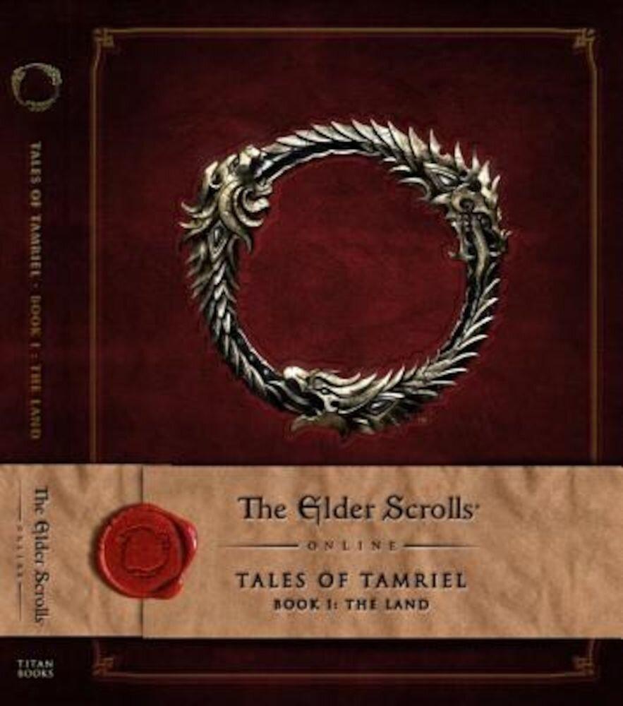 The Elder Scrolls Online: Tales of Tamriel, Book I: The Land, Hardcover