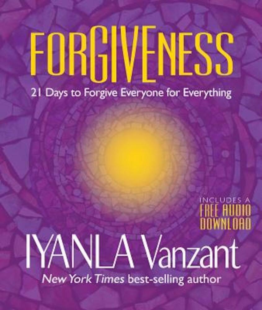 Forgiveness: 21 Days to Forgive Everyone for Everything, Paperback