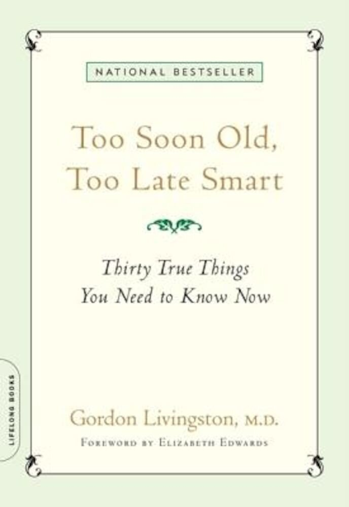 Too Soon Old, Too Late Smart: Thirty True Things You Need to Know Now, Paperback