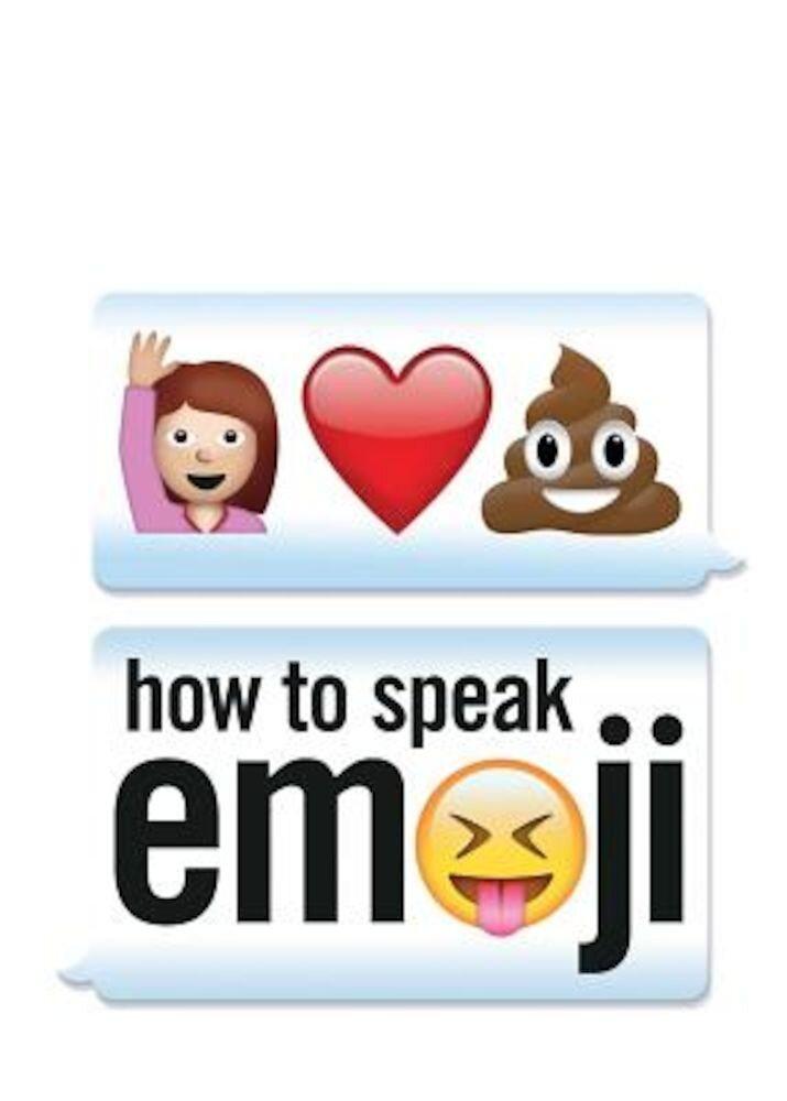 How to Speak Emoji, Paperback