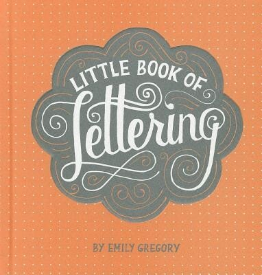 Little Book of Lettering, Hardcover