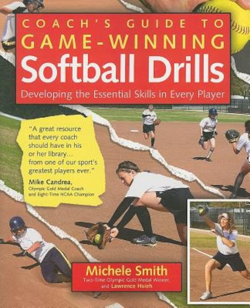Coach's Guide to Game-Winning Softball Drills: Developing the Essential Skills in Every Player, Paperback