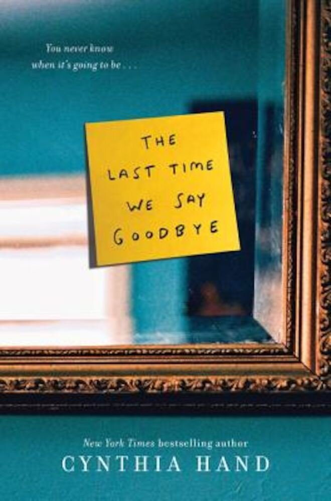 The Last Time We Say Goodbye, Hardcover