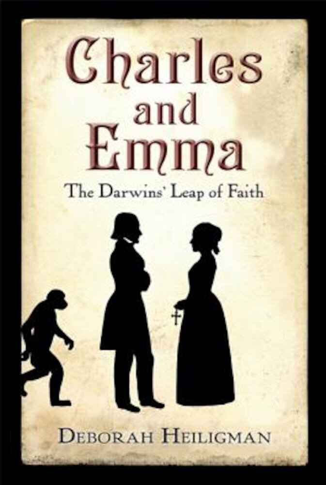 Charles and Emma: The Darwins' Leap of Faith, Paperback